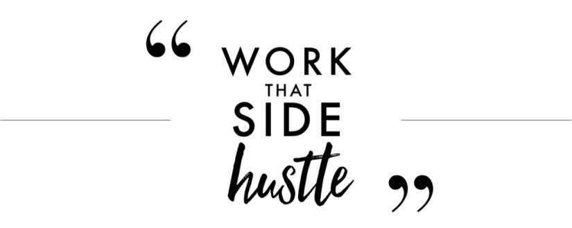 Side Hustles: Why You Should Have One